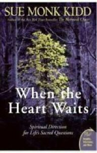 When The Heart Waits Spiritual Direction For Life's Sacred Ques... 9780061144899