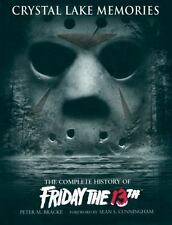 Crystal Lake Memories : The Complete History of Friday the 13th by Peter M....