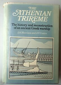 The Athenian Trireme The History and Reconstruction of an Ancient Greek Warship