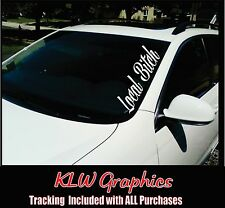 Local Bitch Banner * Decal Sticker JDM Stance Car Truck Diesel Girl Import Funny