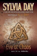 Eve Of Chaos (marked): By Sylvia Day, S.J. Day