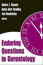 Enduring Questions in Gerontology by Debra J. et al Sheets (2006, Hardcover)