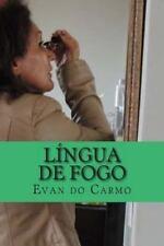 Lingua de Fogo by Evan Do Carmo (2013, Paperback)