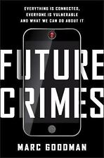 Future Crimes: Everything Is Connected, [SOFTCOVER]