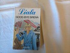 Liala - Good-Bye Sirena - Sonzogno 1980