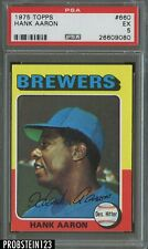 1975 Topps #660 Hank Aaron Milwaukee Brewers HOF PSA 5 EX