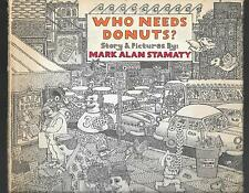 Mark Alan STAMATY Who Needs Donuts? 1973 1st Printing Ed Hardback Dustjacket VTG