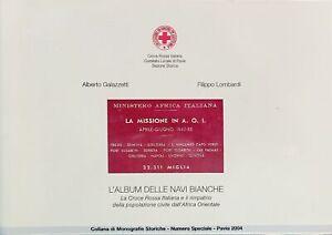 CRI - Galazzetti Lombardi -  La Missione in A.O.I. Aprile-Giugno 1942 - ed. 2004