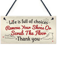 Life Choices Remove Your Shoes Hanging Home Wall Plaque Door Sign Thank You