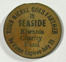 Vintage - Your Nickel Goes Farther Seaside Kiwanis Charity Fund - WOODEN NICKEL