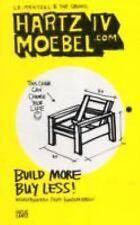 Hartz IV Moebel. com : Build More Buy Less! (2013, Paperback)