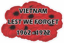 VIETNAM 1962-1972 LEST WE FORGET LAMINATED VINYL STICKER 94MM