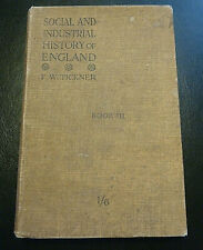 A Social & Industrial history of England Book III By F W Tickner 1915 - W