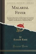 Malarial Fever : Its Cause, Prevention and Treatment; Containing Full Details...