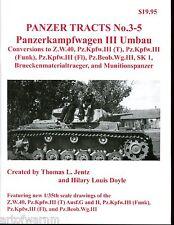 Panzer Tracts 3-5,  Panzerkampfwagen III Umbau ,   Jentz ,new  sb BOOK