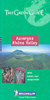 Auvergne Rhone Valley Green Guide 2002 (Michelin Green Guides), , Very Good Book