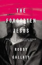 THE FORGOTTEN JESUS - GALLATY, ROBBY - NEW PAPERBACK BOOK