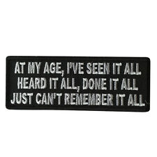 I've Done it All Just Can't Remember it All Sew or Iron on Patch Biker Patch