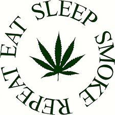 Eat Sleep Smoke Repeat pot leaf Decal Vinyl Home Decor Hippie Sticker MARIJUANA
