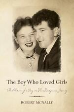 The Boy Who Loved Girls : The Memoir of a Boy on His Dangerous Journey by...