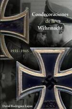 Condecoraciones de la Wehrmacht 1935-1945 by David Rodríguez Luján (2013,...