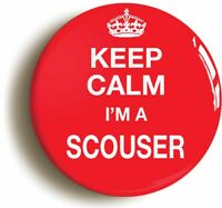 KEEP CALM I'M A SCOUSER FUNNY BADGE BUTTON PIN (1inch/25mm diameter) LIVERPOOL
