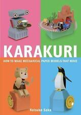 Karakuri : How to Make Mechanical Paper Models That Move by Keisuke Saka...