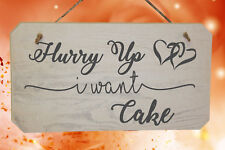 Hurry Up I Want Cake Funny Wedding Page Boy or Flower Girl Wooden Sign