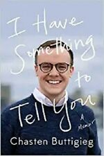 I Have Something to Tell You: A Memoir by Chasten Buttigieg: New