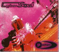 CD--P.WHIPS -- CYBERSOUL