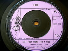 "LULU - TAKE YOUR MAMA FOR A RIDE  7"" VINYL"