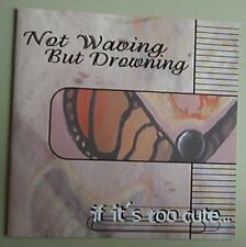 NOT WAVING BUT DROWNING  - CD ORIGINALE ** USATO