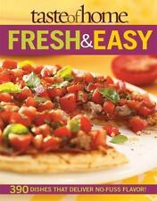 Taste of Home: Fresh & Easy: 390 Dishes That Deliver No Fuss Flavor! (Paperback)