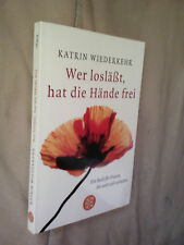 Katrin Wiederkehr: Wer losläßt, hat die Hände frei