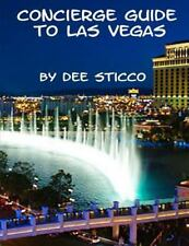 Concierge Guide to Las Vegas by Dee Sticco by Dee Sticco (2014, Paperback,...