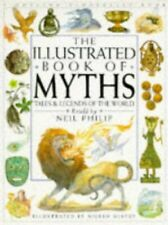 The Illustrated Book of Myths Tales & Legends of the. by Philip, Neil Hardback