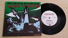 """DURAN DURAN - BURNING THE GROUND - 45 GIRI 7"""" - UK PRESS"""