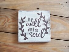 Handmade wood sign. It is well with my soul, Christian sayings. Gifts under $20.
