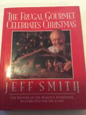 The Frugal Gourmet Celebrates Christmas by Jeff Smith (1991Hardcover)