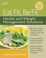 Eat Fit, Be Fit: Health and Weight Management Solutions, Arpino, Linda, Good Boo