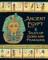 Ancient Egypt: Tales of Gods and Pharaohs by Marcia Williams 9781406338324