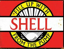 Shell Fill Up With From The Pump metal sign 410mm x 300mm  (rh)