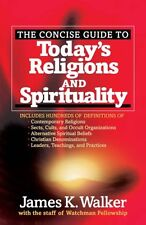The Concise Guide to Todays Religions and Spiritu