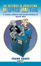 A GREAT READ! NEW: Doctor Who: Six Decades of Adventure in Space and Time.