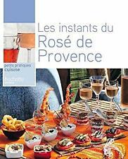Apéros dînatoires & Rosés de Provence French Edition Franois Millo