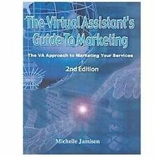 The Virtual Assistants Guide to Marketing by Michelle Jamison (2007,...