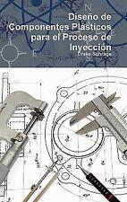 Diseno de Componentes Plasticos Para El Proceso de Inyeccion (Hardback or Cased