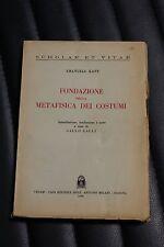 Kant - fondazione della metafisica dei costumi - Prima ed. Cedam 1946