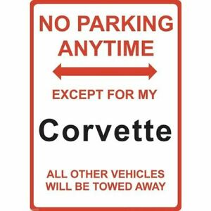 """Metal Sign - """"NO PARKING EXCEPT FOR MY Corvette"""""""