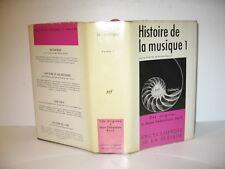LA PLEIADE ENCYCLOPEDIE  HISTOIRE DE LA MUSIQUE 1 DES ORIGINES A BACH 1970